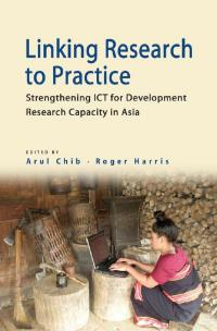 Book cover Linking Research to Practice: Strengthening ICT for Development Research Capacity in Asia