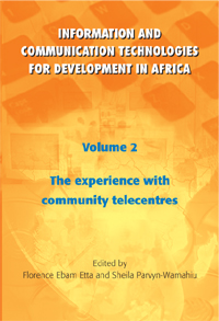 Book cover Information and Communication Technologies for Development in Africa Volume 2: The Experience with Community Telecentres