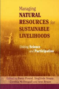 Couverture du livre Managing Natural Resources for Sustainable Livelihoods : Uniting Science and Participation