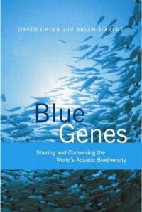 Couverture du livre Blue Genes: Sharing and Conserving the World's Aquatic Biodiversity