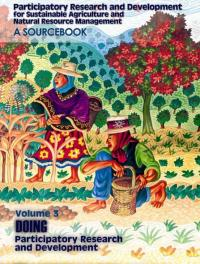 Book cover Participatory Research and Development for Sustainable Agriculture and Natural Resource Management: A Sourcebook Volume 3: Doing Participatory Research and Development