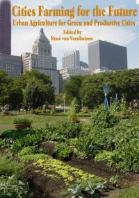 Book cover Cities Farming for the Future: Urban Agriculture for Green and Productive Cities