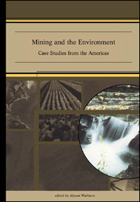 Couverture du livre Mining and the Environment : Case Studies from the Americas