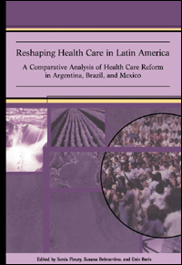 Couverture du livre Reshaping Health Care in Latin America : A Comparative Analysis of Health Care Reform in Argentina, Brazil, and Mexico