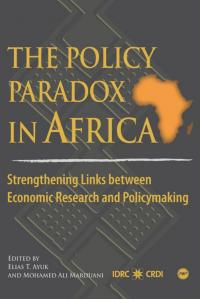 Book cover The Policy Paradox in Africa: Strengthening Links between Economic Research and Policymaking