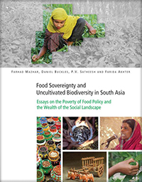 Couverture du livre Food Soverignty and Uncultivated Biodiversity in South Asia : Essays on the Poverty of Food Policy and the Wealth of the Social Landscape