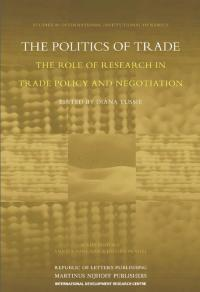 Book cover The Politics of Trade: The Role of Research in Trade Policy and Negotiation