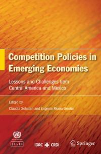 Couverture du livre Competition Policies in Emerging Economies: Lessons and Challenges from Central America and Mexico
