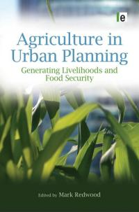 Couverture du livre Agriculture in Urban Planning: Generating Livelihoods and Food Security