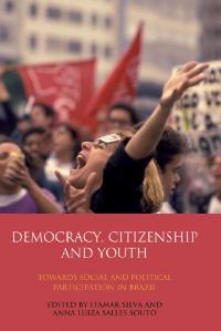 Couverture du livre Democracy, Citizenship, and Youth : Towards Social and Political Participation in Brazil