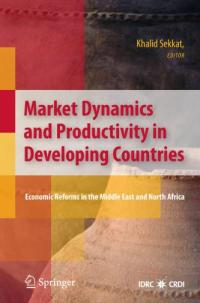 Book cover Market Dynamics and Productivity in Developing Countries: Economic Reforms in the Middle East and North Africa