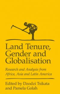 Couverture du livre Land Tenure, Gender, and Globalization : Research and Analysis from Africa, Asia, and Latin America