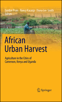 Couverture du livre African Urban Harvest: Agriculture in the Cities of Cameroon, Kenya and Uganda