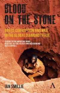 Couverture du livre Blood on the Stone: Greed, Corruption and War in the Global Diamond Trade