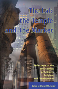 Book cover The Lab, the Temple, and the Market: Reflections at the Intersection of Science, Religion, and Development