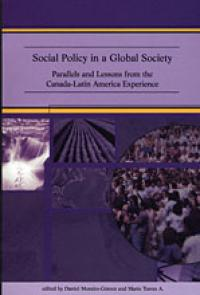 Couverture du livre Social Policy in a Global Society : Parallels and Lessons from the Canada–Latin America Experience