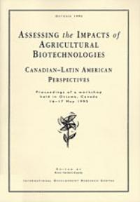 Couverture du livre Asessing the Impacts of Agricultural Biotechnologies : Canadian–Latin American Perspectives