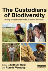 Book cover The Custodians of Biodiversity: Sharing Access to and Benefits of Genetic Resources