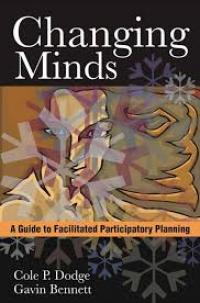 Book cover Changing Minds: A Guide to Facilitated Participatory Planning
