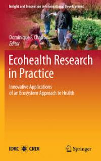 Book cover Ecohealth Research in Practice: Innovative Applications of an Ecosystem Approach to Health