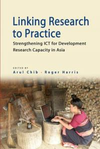 Couverture du livre Linking Research to Practice : Strengthening ICT for Development Research Capacity in Asia