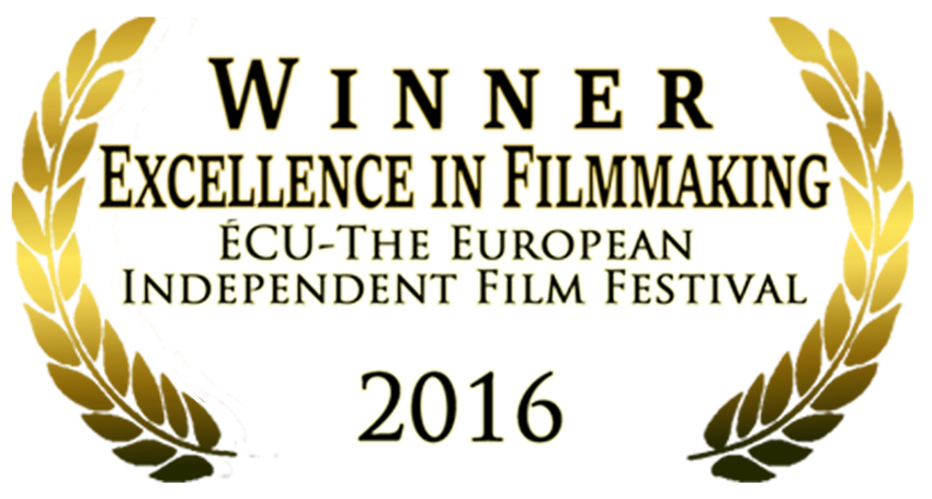 Lauriers :  Winner Excellence in Filmaking ECU-THE European Independent Film Festival 2016