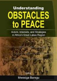 Couverture du livre Understanding Obstacles to Peace : Actors, Interests, and Strategies in Africa's Great Lakes Region